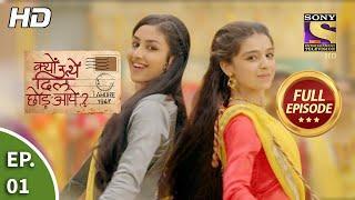Kyun Utthe Dil Chhod Aaye? - Ep 01 - Full Episode - 25th January, 2021