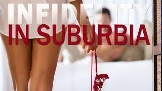 Infidelity In Suburbia - Full Movie